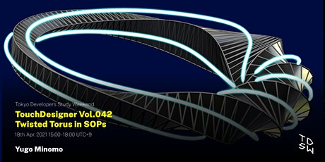 TouchDesigner Vol.042 Twisted Torus in SOPs tickets