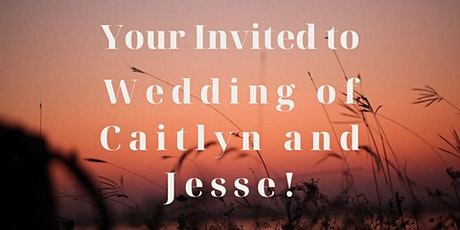 Caitlyn and Jesse's Wedding Ceremony tickets