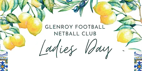 Glenroy Football Netball  Club: Ladies Day 2021 tickets