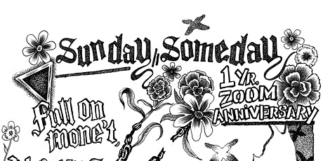 Sunday, Someday 1 Yr. Anniversary Show tickets
