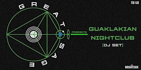 Great Sage Presents: GUAKLAKIAN NIGHTCLUB tickets