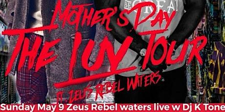 ZEUS REBEL WATERS LIVE w/ DJ KTONE (more tba) tickets