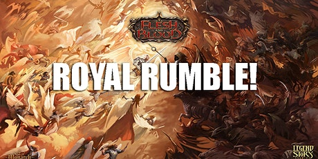 Flesh and Blood Royal Rumble! tickets
