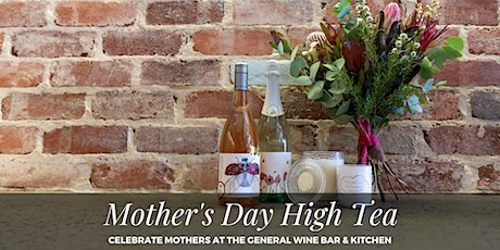Mother's Day High Tea at The General Wine Bar tickets