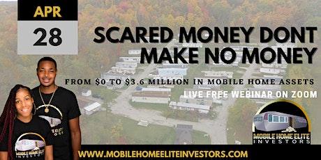 Scared Money Don't Make No Money tickets