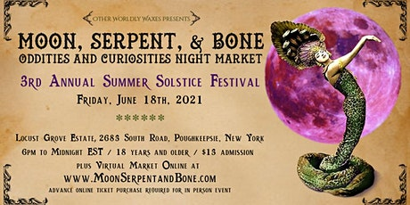 3rd Annual Summer Solstice Festival - Oddities and Curiosities Night Market tickets