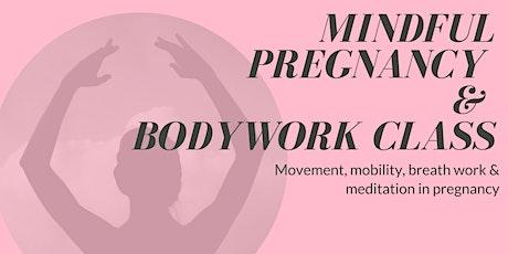 Mindful Pregnancy & Bodywork Class tickets