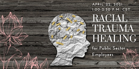 Racial Trauma Healing for Public Sector Employees Tickets