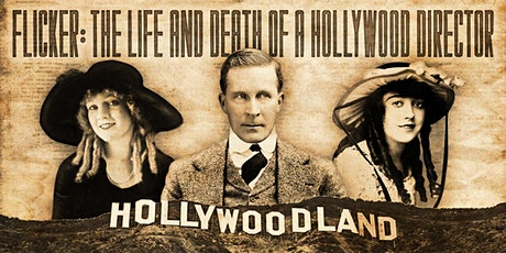 Flicker - The life and death of Hollywood Director tickets