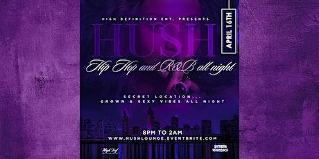 HUSH... Hip Hop and R&B Night tickets