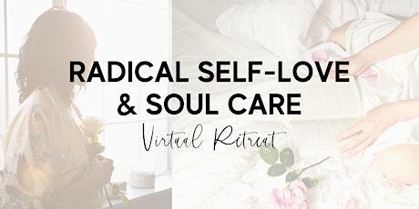 Radical Self-Love + Soul Care Virtual Retreat tickets