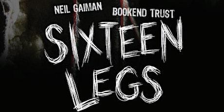 Opening night - Sixteen Legs tickets