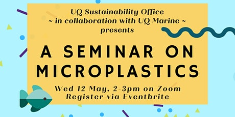 UQ Sustainability x UQ Marine: Microplastics Seminar tickets
