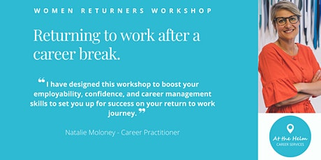 Returning to work after a career break - Women Returners Workshop tickets