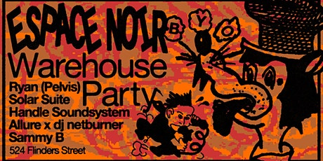 Espace Noir - CBD Warehouse Party (BYO) tickets