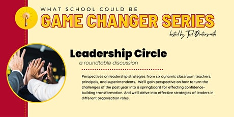 Leadership Circle: A Roundtable Discussion moderated by Ted Dintersmith tickets