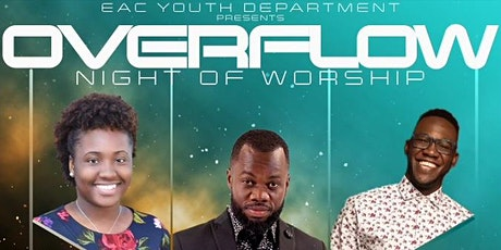 EAC Youth Department Presents Overflow Night of Worship tickets