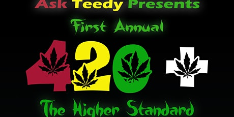 Ask Teedy Presents First Annual 4/20+ The Higher Standard tickets