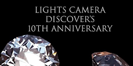 Lights Camera Discover 10th Anniversary Fundraiser tickets