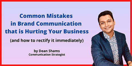 COMMON MISTAKES IN BRAND COMMUNICATION THAT IS HURTING YOUR BUSINESS tickets