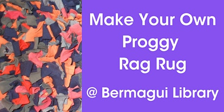 Learn How To Make A Recycled Proggy Rag Rug @ Bermagui Library tickets