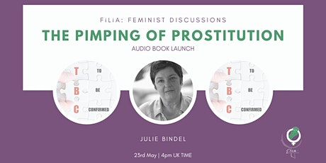 Audio Book Launch: The Pimping of Prostitution by Julie Bindel tickets