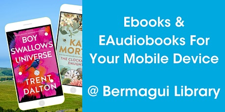 Ebooks & EAudiobooks for your Mobile Device @ Bermagui Library tickets