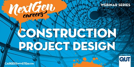 Next Generation Careers: Construction Project design tickets