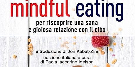 Presentazione corso intensivo Mindful Eating con assaggio di pratica biglietti