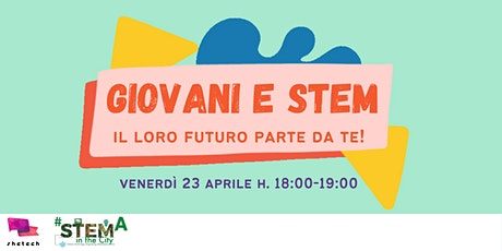 Giovani e STEM: il loro futuro parte da te! biglietti