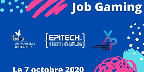 JOB GAMING : French Tech Aix-Marseille x Epitech Marseille x Xp school tickets