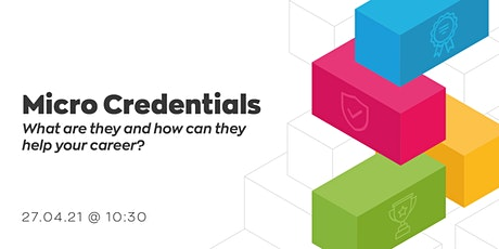 Micro-credentials: What Are They and How Can They Help Your Career? tickets