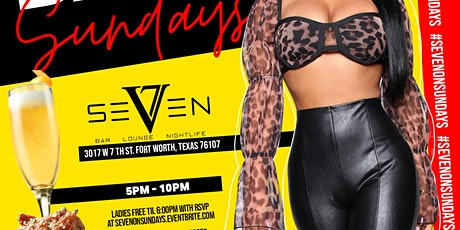 DAY PARTY SUNDAYS (5-10PM) AT SEVEN LOUNGE*TEXT 817.721.7683 FOR MORE INFO tickets
