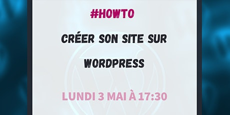 #HowTo créer son site sur WordPress billets