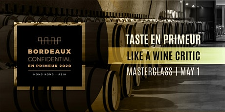 """Taste Bordeaux 2020 Vintage Like a Wine Critic"" Masterclass & Tasting tickets"