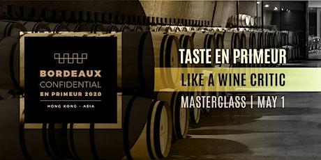 """""""Taste Bordeaux 2020 Vintage Like a Wine Critic"""" Masterclass & Tasting tickets"""