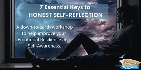 7 Essential Keys  to Honest Self-Reflection tickets