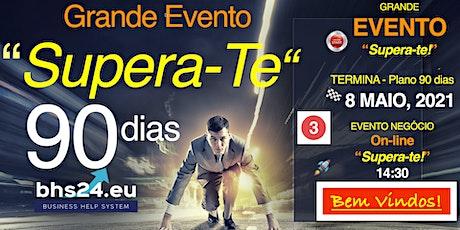 """""""SUPERA-TE !"""" - Grande Evento de SoftMarketing bilhetes"""