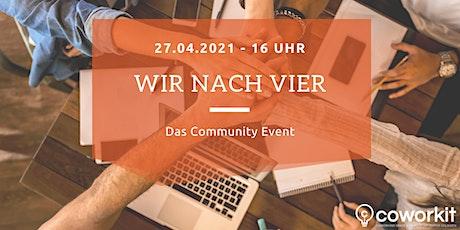 Wir nach vier - das Community Event Tickets