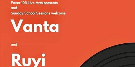 Fever103 Theatre presents 'Sunday School Sessions' ft VANTA and Ruyi tickets