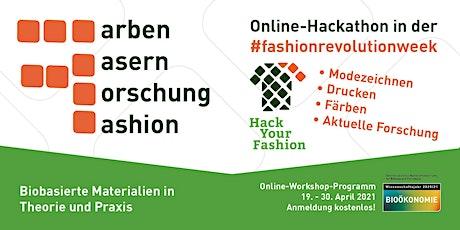 Farben, Fasern, Forschung, Fashion - Kostenloser Online-Hackathon Tickets