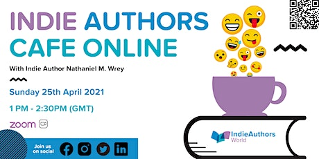 Indie Authors Cafe online with guest Nathaniel M Wrey tickets