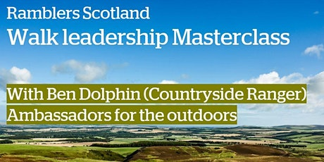 Ramblers Scotland Masterclass - Ambassadors for the outdoors tickets