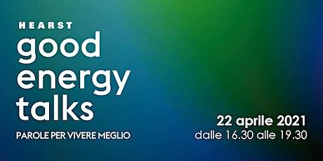 GOOD ENERGY TALKS. PAROLE PER VIVERE MEGLIO biglietti