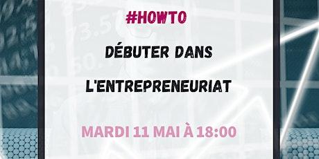 #HowTo débuter dans l'entrepreneuriat billets