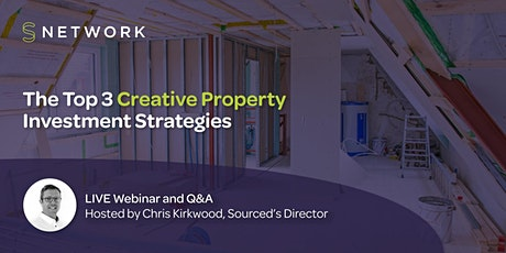 The Top 3 Creative Property Investment Strategies - LIVE Webinar tickets