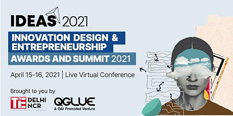 IDEAS 2021 Innovation Design and Entrepreneurship Awards and Summit tickets