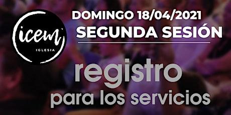 SEGUNDA SESIÓN · Servicio del domingo 18 de abril [11:00h a 12:15h] entradas