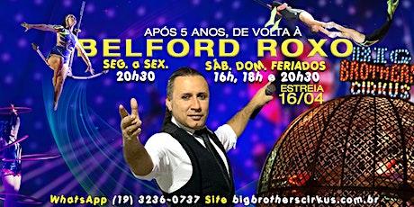 BIG BROTHERS CIRKUS BELFORD ROXO ingressos