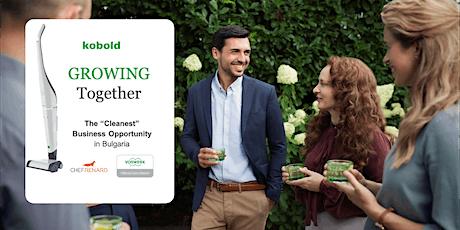 GROWING TOGETHER - Новият Ви Бизнес е САМО на една крачка разстояние tickets